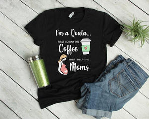 Doula T-Shirt, Doula Coffee Shirt, Funny Doula Gift, Gift for Doula, ChildBirth Shirt, Doula Shirt, Doula Tee, Cute Doula Shirt