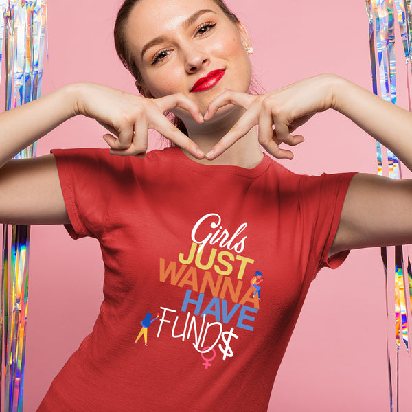 Girls Just Wanna Have Funds Premium Women's Tee