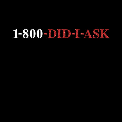 1-800-DID-I-ASK