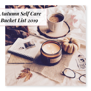 Autumn Self Care Bucket List 2019