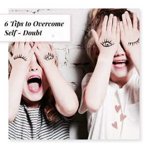 6 Tips to Overcome Self - Doubt