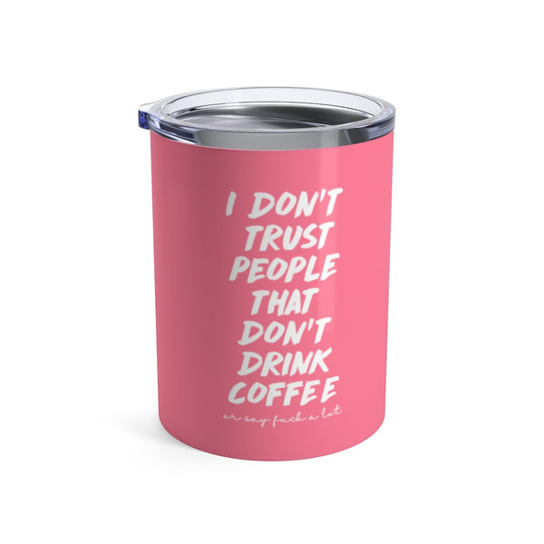 Don't Trust People 10oz Stainless Steel Tumbler - Mystical Berries