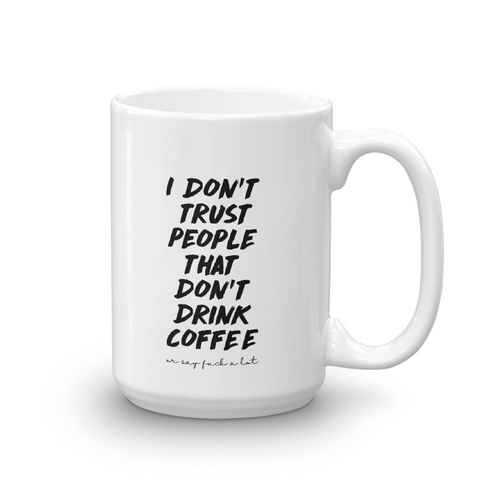 Don't Trust People Big 15oz Coffee Mug - Mystical Berries