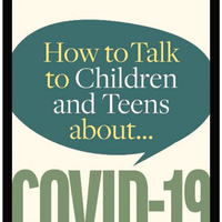 How to Talk to Children and Teens about COVID-19- E-book
