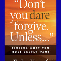 """Don't You Dare Forgive. Unless…"""
