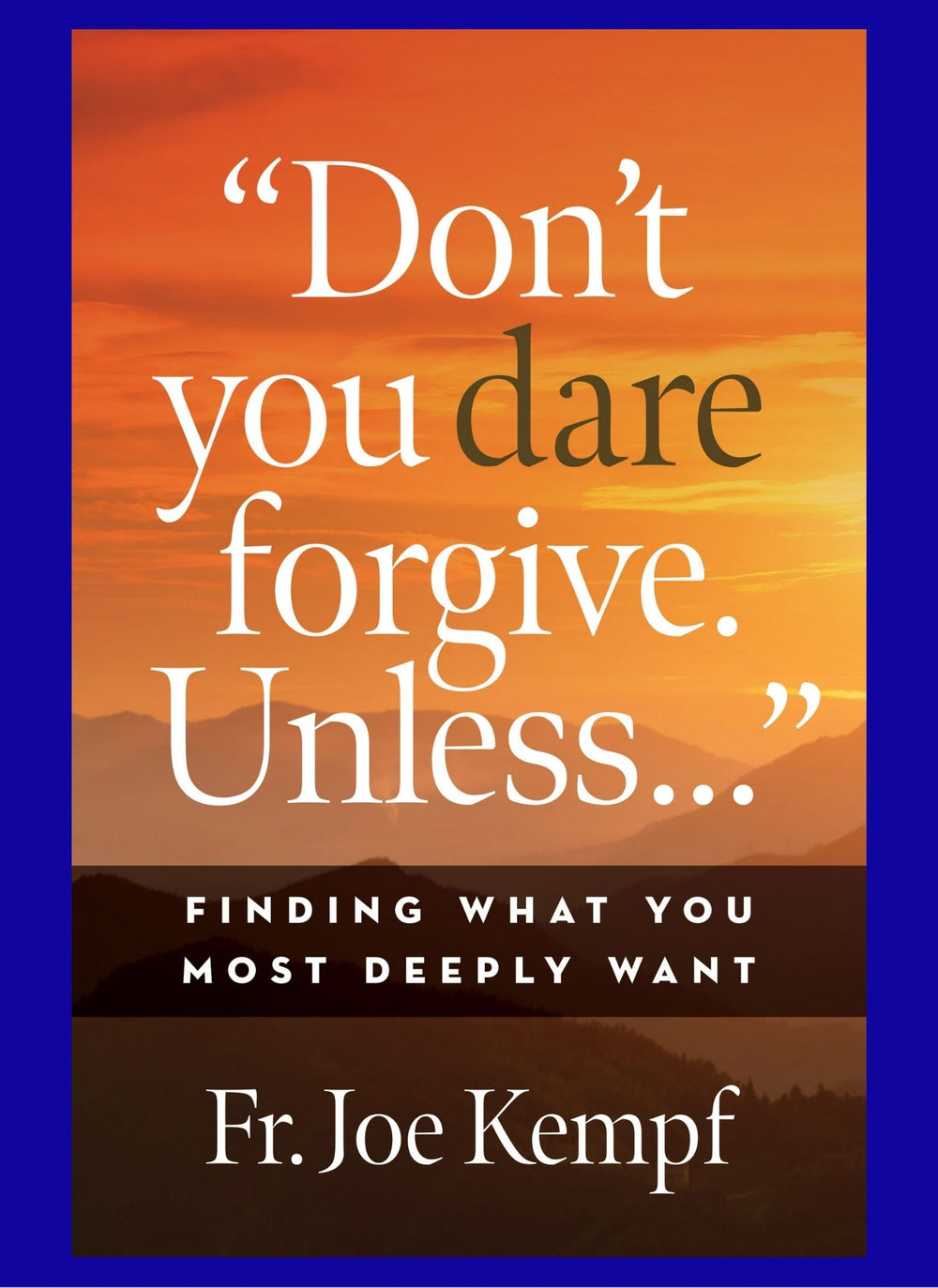 """Don't You Dare Forgive. Unless…"