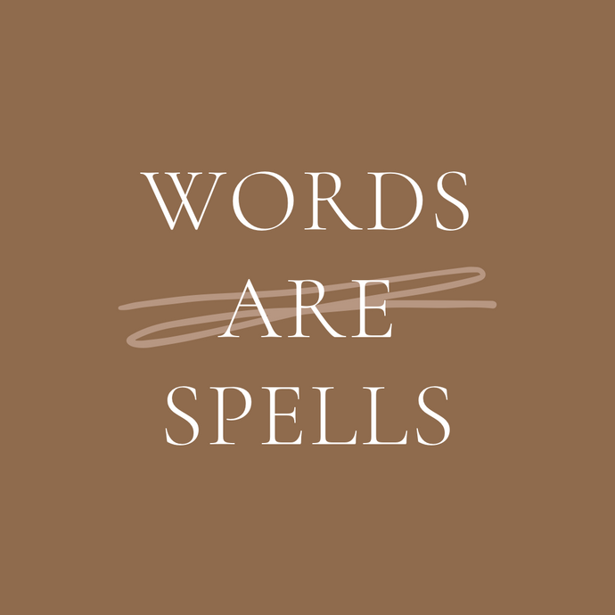 Words are Spells