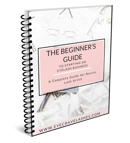 THE BEGINNER'S GUIDE TO STARTING AN EYELASH BUSINESS