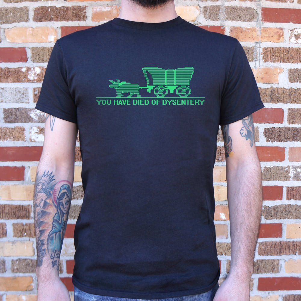 Dark Slate Gray You Have Died of Dysentery T-Shirt (Mens) Small / Black,Medium / Black,Large / Black,X-Large / Black,2X-Large / Black,3X-Large / Black,Small / Charcoal,Medium / Charcoal,Large / Charcoal,X-Large / Charcoal,2X-Large / Charcoal,3X-Large / Charcoal,Small / Navy Blue,Medium / Navy Blue,Large / Navy Blue,X-Large / Navy Blue,2X-Large / Navy Blue,3X-Large / Navy Blue