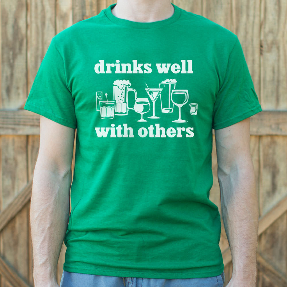 Dark Cyan Drinks Well With Others T-Shirt (Mens) Small / Kelly Green,Medium / Kelly Green,Large / Kelly Green,X-Large / Kelly Green,2X-Large / Kelly Green,3X-Large / Kelly Green,Small / Brown Heather,Medium / Brown Heather,Large / Brown Heather,X-Large / Brown Heather,2X-Large / Brown Heather,3X-Large / Brown Heather,Small / Black,Medium / Black,Large / Black,X-Large / Black,2X-Large / Black,3X-Large / Black,Small / Charcoal,Medium / Charcoal,Large / Charcoal,X-Large / Charcoal,2X-Large / Charcoal,3X-Large