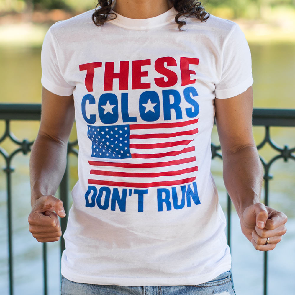 Firebrick These Colors Don't Run T-Shirt (Ladies) Small / Snow,Medium / Snow,Large / Snow,X-Large / Snow
