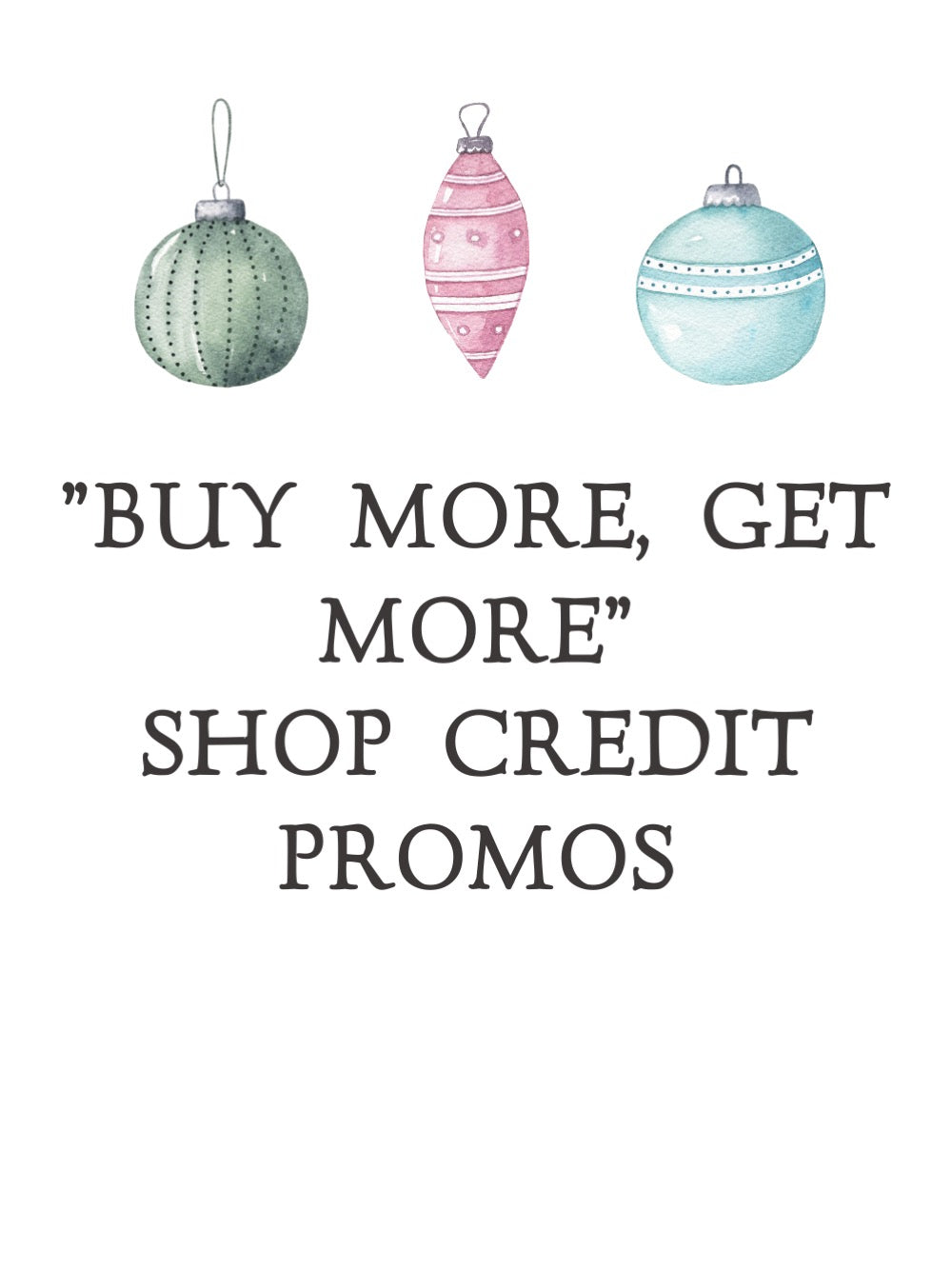 """Buy more, get more"" Shop Credit Promo"