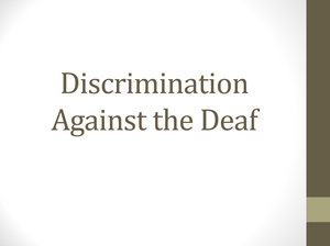 Discrimination Against the Deaf PowerPoint