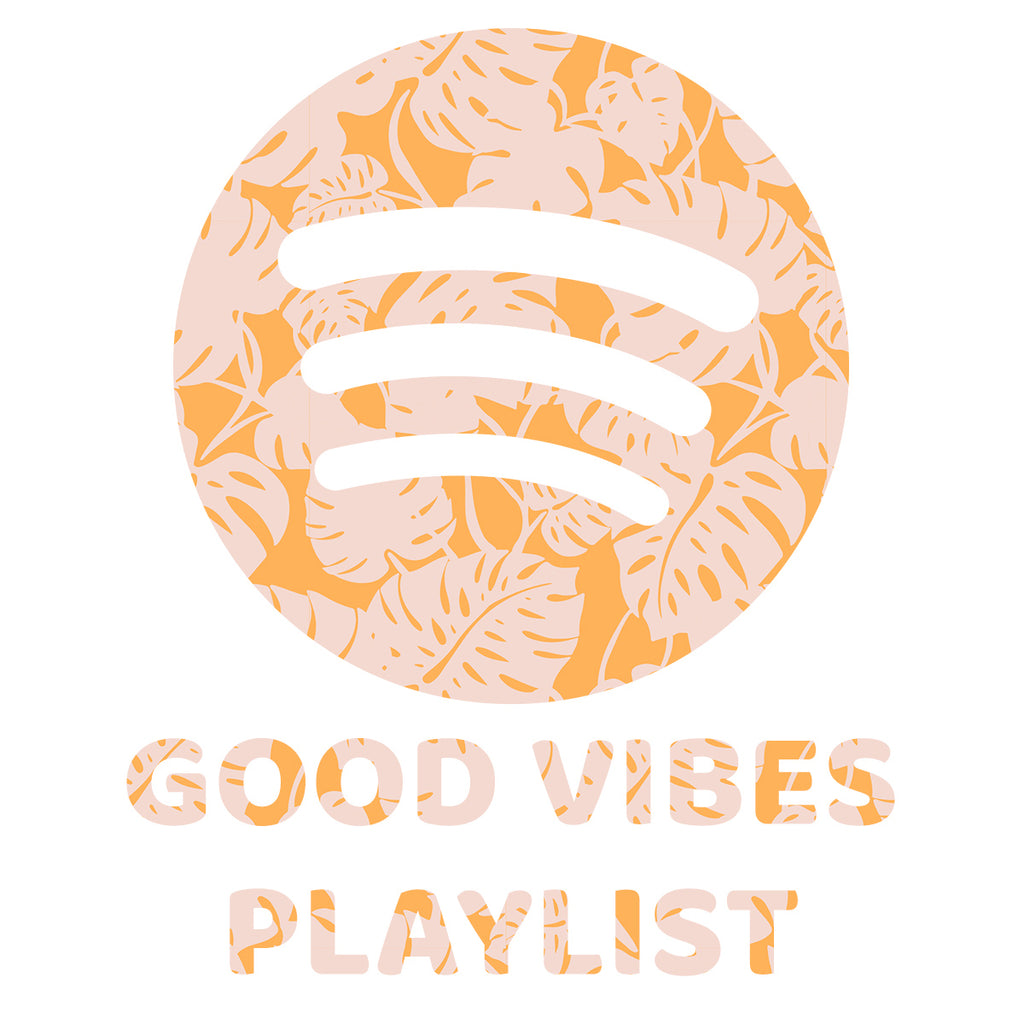 Good Vibes Playlist