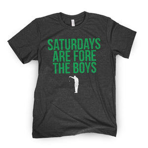 Saturdays Are Fore The Boys Tee