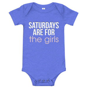 Saturdays Are For THE GIRLS Onesie