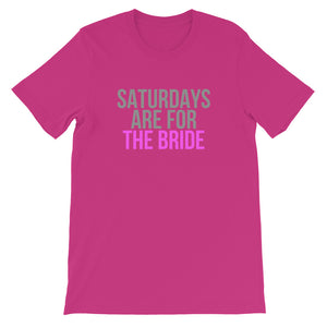 Saturdays Are For THE BRIDE Unisex T-Shirt