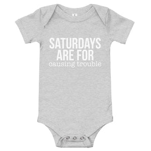 Saturdays Are For CAUSING TROUBLE Onesie