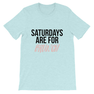 Saturdays Are For BRUNCH Unisex T-Shirt