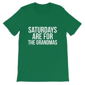 Saturdays Are For THE GRANDMAS Unisex T-Shirt