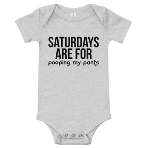 Saturdays Are For POOPING MY PANTS Onesie