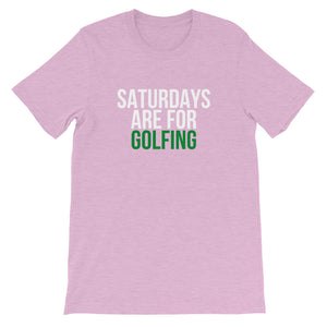 Saturdays Are For GOLFING Unisex T-Shirt