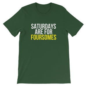 Saturdays Are For FOURSOMES Unisex T-Shirt