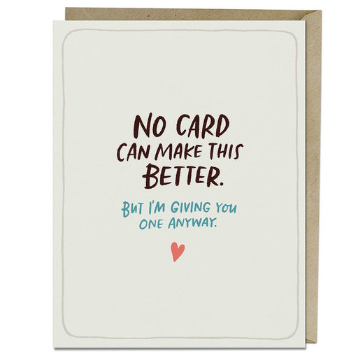 'No Card Can Make This Better' Card