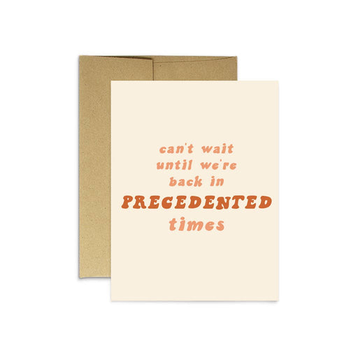 'Precedented Times' Card-Party Mountain Paper Co.-Crying Out Loud
