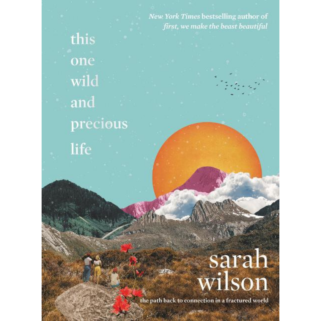 This One Wild and Precious Life-Sarah Wilson-Crying Out Loud