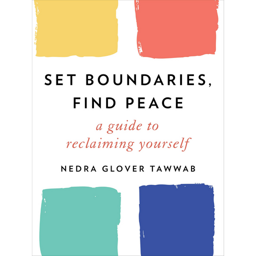Set Boundaries, Find Peace-Nedra Glover Tawwab-Crying Out Loud