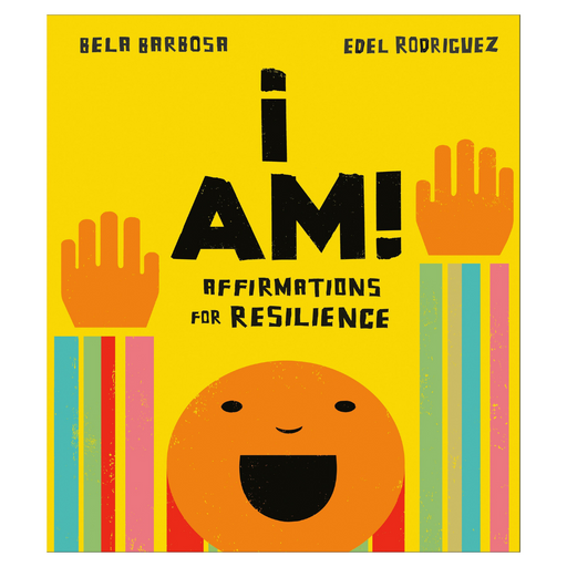 I Am!: Affirmations for Resilience-Bela Barbosa-Crying Out Loud