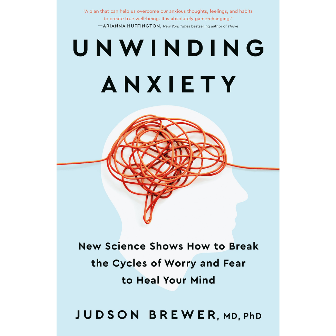Unwinding Anxiety-Judson Brewer-Crying Out Loud