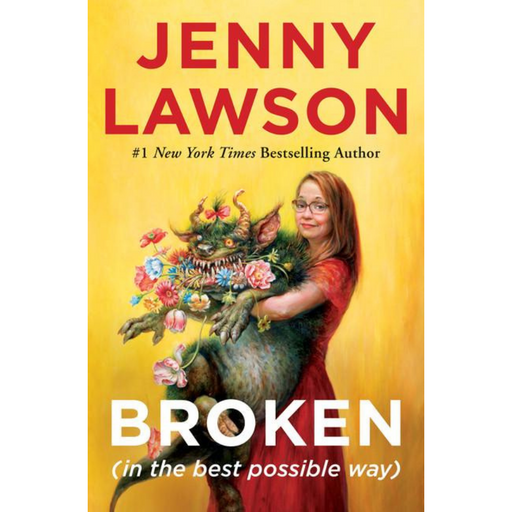 Broken (in the best possible way)-Jenny Lawson-Crying Out Loud