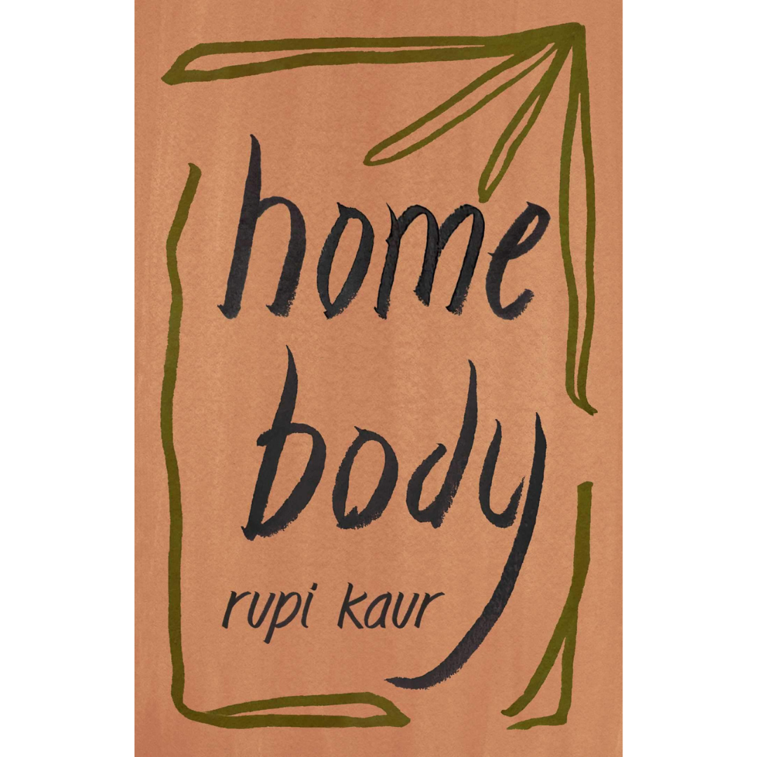 Home Body-Rupi Kaur (CA)-Crying Out Loud