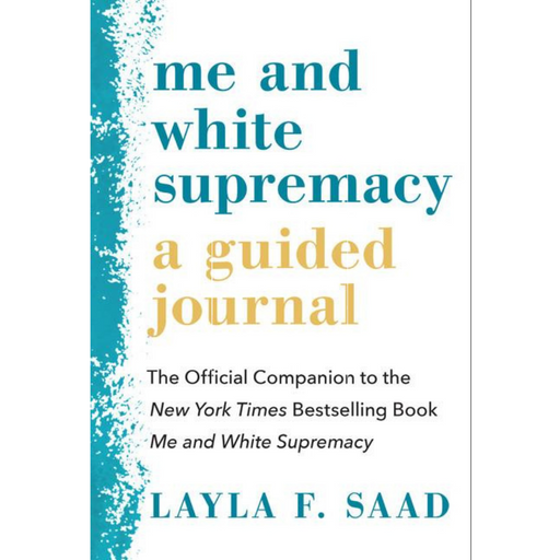Me and White Supremacy: A Guided Journal-Layla F. Saad-Crying Out Loud