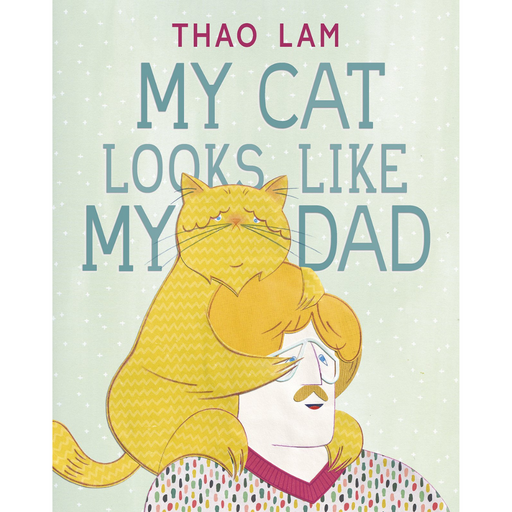 My Cat Looks Like My Dad-Thao Lam (CA)-Crying Out Loud