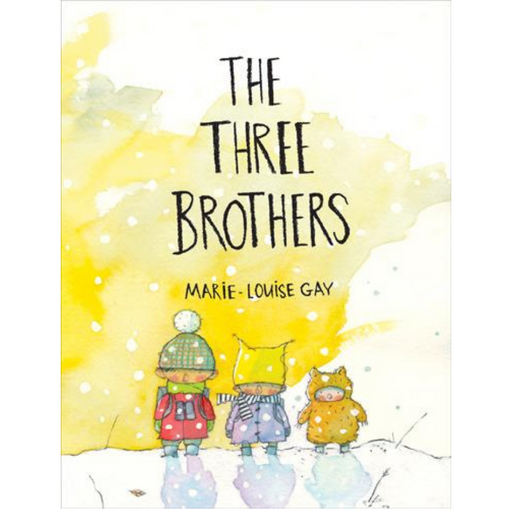 The Three Brothers-Marie-Louise Gay (CA)-Crying Out Loud