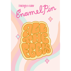 'All The Feels' Enamel Pin-Talking Out Of Turn-Crying Out Loud