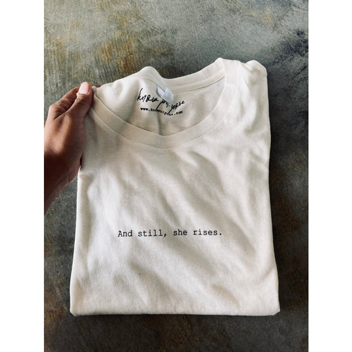 'And Still, She Rises' Tee - Vintage Cream-Know Purpose-Crying Out Loud
