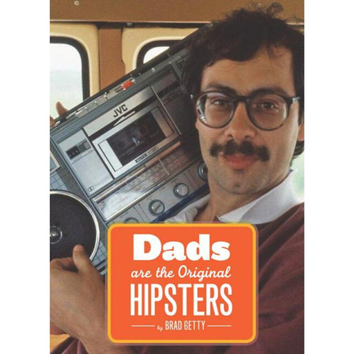 Dads Are the Original Hipsters-Brad Getty-Paperback / softback Trade paperback (US)-Crying Out Loud