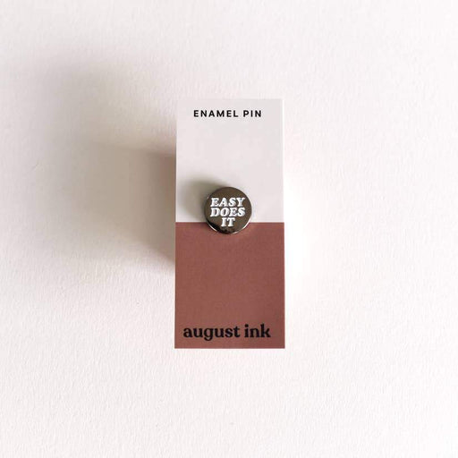 'Easy Does It' Enamel Pin-August Ink-Crying Out Loud