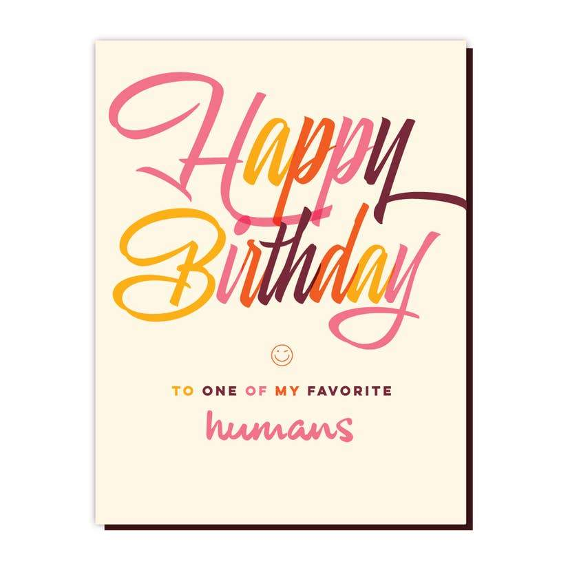 'Happy Birthday To One of My Favourite Humans' Card-Offensive + Delightful-Crying Out Loud
