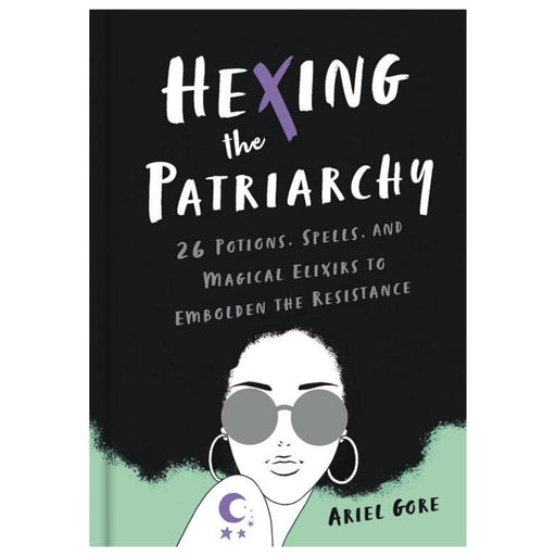 Hexing the Patriarchy-Ariel Gore-Hardback Paper over boards-Crying Out Loud