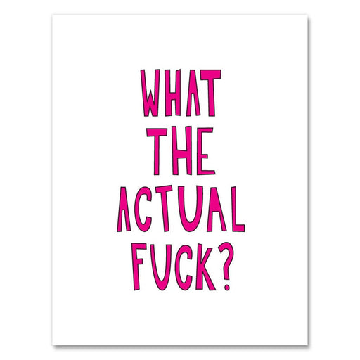'What The Actual Fuck' Card-Near Modern Disaster-Crying Out Loud