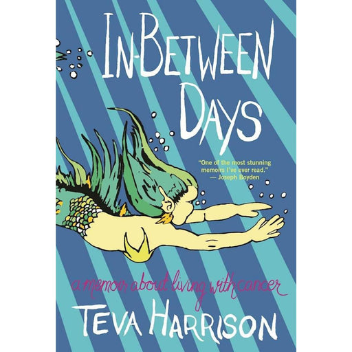 In-Between Days-Teva Harrison (CA)-Paperback / softback Trade paperback (US)-Crying Out Loud