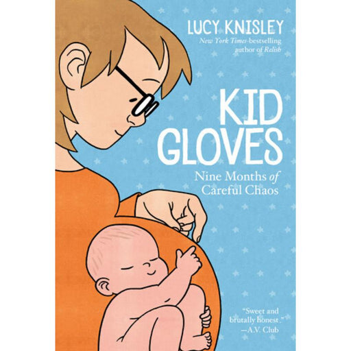 Kid Gloves-Lucy Knisley-Paperback / softback Trade paperback (US)-Crying Out Loud