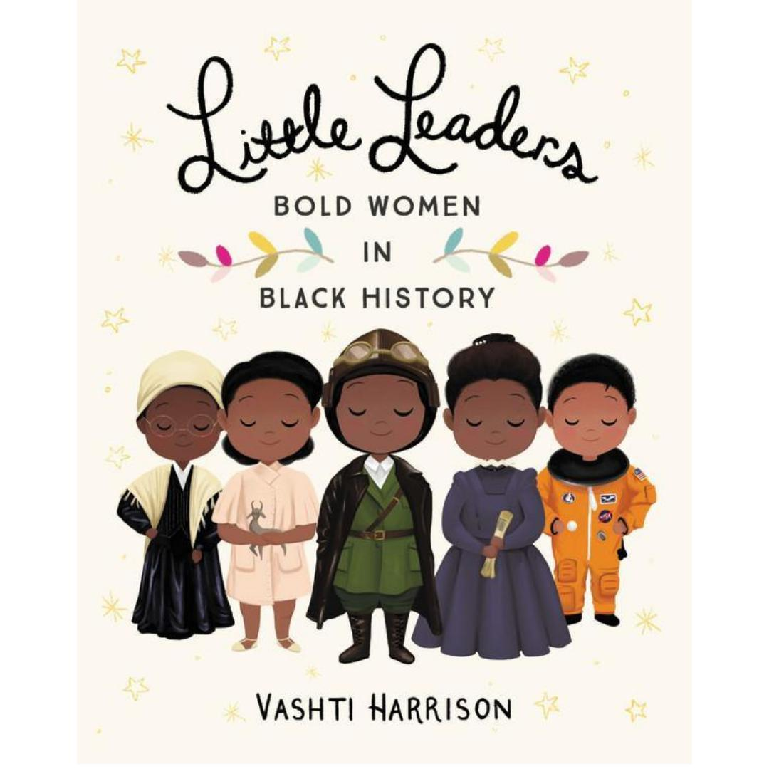 Little Leaders: Bold Women in Black History-Vashti Harrison-Hardback Paper over boards-Crying Out Loud