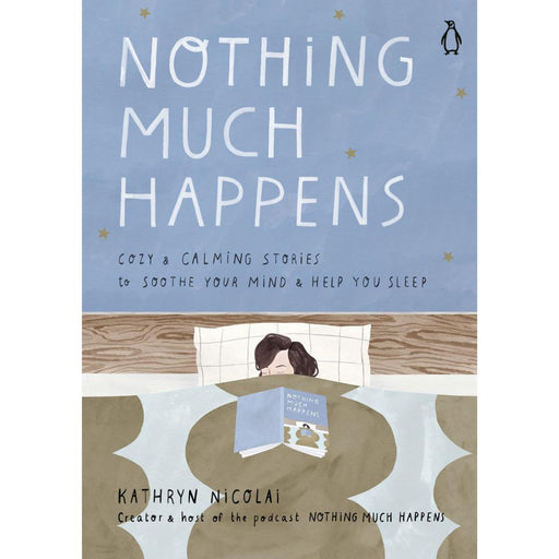 Nothing Much Happens-Book-Kathryn Nicolai-Hardback Paper over boards-Crying Out Loud