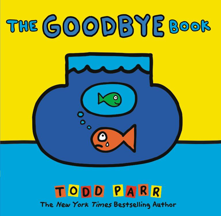 The Goodbye Book-Todd Parr-Hardback Picture book-Crying Out Loud